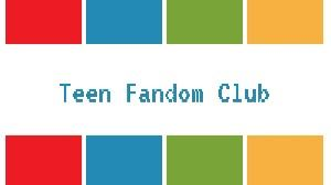 Teen Fandom Club
